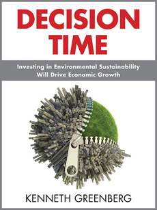 "Kenneth Greenberg's latest book, ""Decision Time,"" explores the need for environmental sustainability through the investment in needed technology and industry development."
